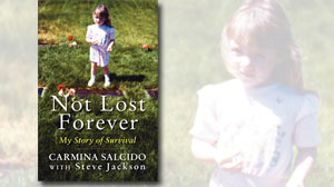 Photo: Book Cover: Excerpt: Not Lost Forever by Carmina Salcido: Daughter Shares Her Story of Survival After Unthinkably Vicious Massacre