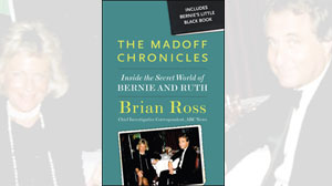 â??The Madoff Chroniclesâ?? by Brian Ross
