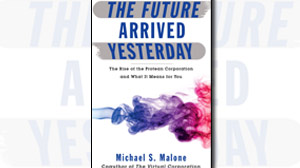 The Future Arrived Yesterday by Mike Malone