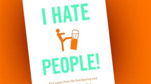 The ?I Hate People? Principle