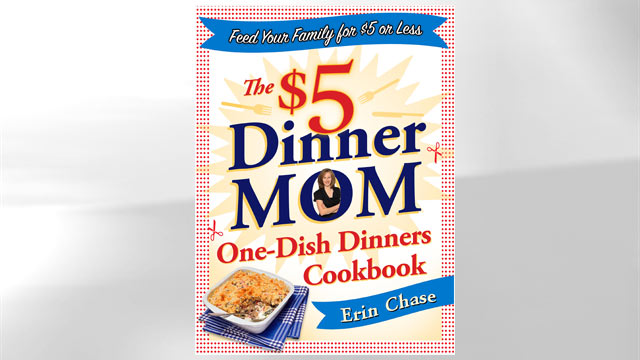 "PHOTO: The ""$5 Dinner Mom One-Dish Dinners Cookbook"" by Erin Chase is shown here."