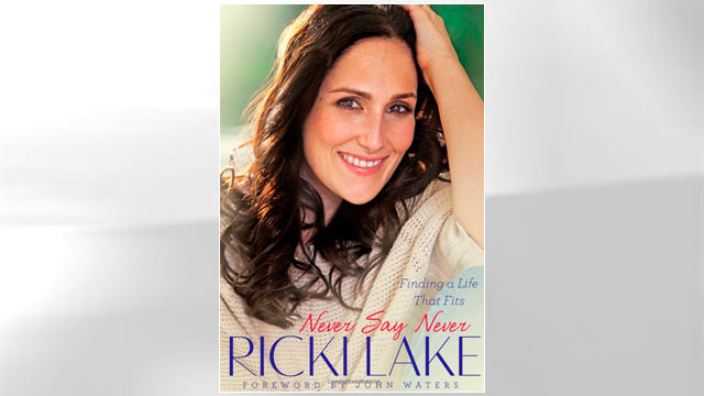 PHOTO: Never Say Never: Finding a Life That Fits by Ricki Lake.