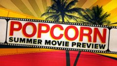 VIDEO: Peter Travers Summer Movie Preview