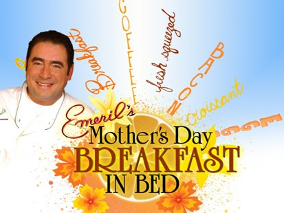 PHOTO Emeril?s Mother?s Day Breakfast in Bed Contest!
