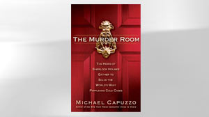 The Murder Room: The Heirs of Sherlock Holmes Gather to Solve the Worlds Most Perplexing Cold Cases