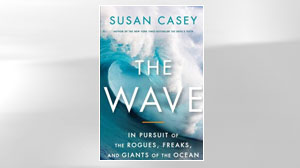 Read The Wave: In Pursuit of the Rogues, Freaks and Giants of the Ocean