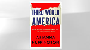 Excerpt: Third World America by Arianna Huffington