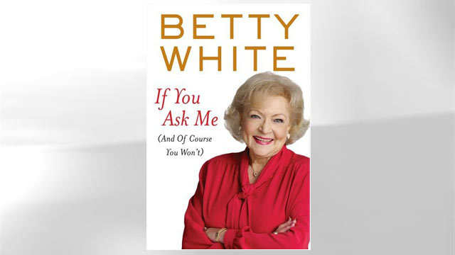 PHOTO: Book jacket cover of Betty Whites new book, If You Ask Me (And Of Course You Won?t).