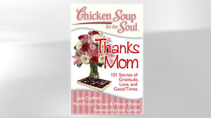 Chicken Soup for the Soul: Thanks Mom by Jack Canfield, Mark Victor Hansen and Wendy Walker