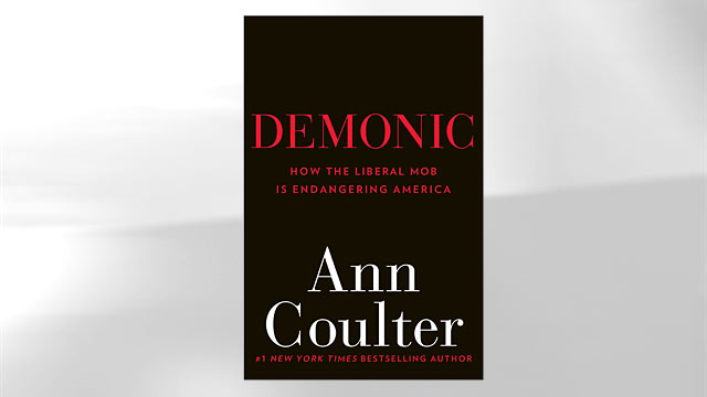 PHOTO: Demonic: How the Liberal Mob Is Endangering America by Ann Coulter