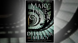 "PHOTO The cover for the book ""Dying for Mercy"" by Mary Jane Clark is shown."