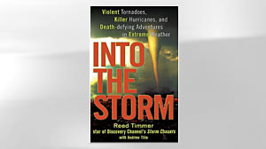 Photo: Excerpt: Storm Chaser Reed Timmers Into the Storm: Reed Timmer Shares Harrowing Tales About Getting Too Close for Comfort