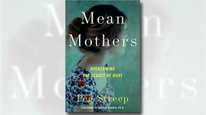 Photo: Book Cover: Mean Mothers: Overcoming the Legacy of Hurt