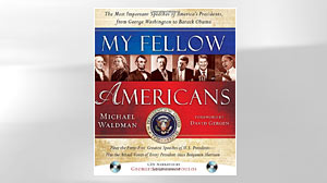 Photo: EXCERPT: My Fellow Americans by Michael Waldman: Author Michael Waldman Takes a Look at Americas Leaders, Past and Present