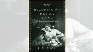 Summer reading roundup - Not Becoming My Mother
