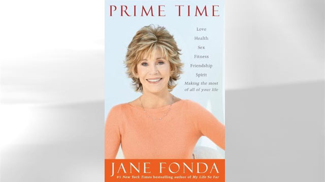 "PHOTO: Jane Fondas new book, ""Prime Time,"" is pictured."