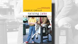 """""""Raising Jake"""" by Charlie Carillo"""