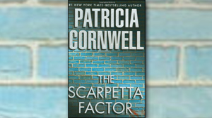 "PHOTO The cover of the book ""The Scarpetta Factor"" by Patricia Cornwell is shown."