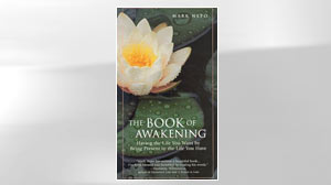 """Photo: """"The Book of Awakening: Having the Life You Want By Being Present to the Life You Have"""" by Mark Nepo"""