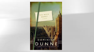 "PHOTO The cover for the book ""Too Much Money"" by Dominick Dunne is shown."