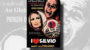 A flier for the ?I love Silvio? party, hosted by Patrizia DAddario, an escort girl who made headlines around the world last month when she alleged that she and other women had been paid to attend parties at Italian leader Silvio Berlusconis homes.