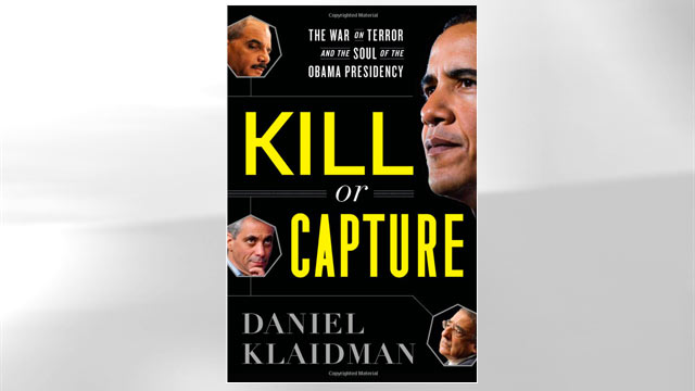 """PHOTO: The cover of Daniel Klaidman's book """"Kill or Capture"""" is shown here."""