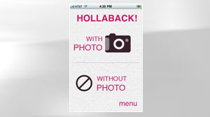 PHOTO: Hollaback is just one of thousands of applications for iPhones, Android phones and other smartphones. Hollaback: Curb Catcalls With iPhone App