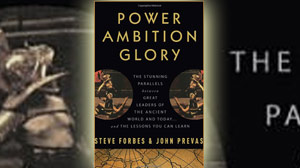 "PHOTO The cover for the book ""Power Ambition Glory: The Stunning Parallels between Great Leaders of the Ancient World and Today . . . and the Lessons You Can Learn"" by Steve Forbes, John Prevas, and Rudolph Giuliani is shown."